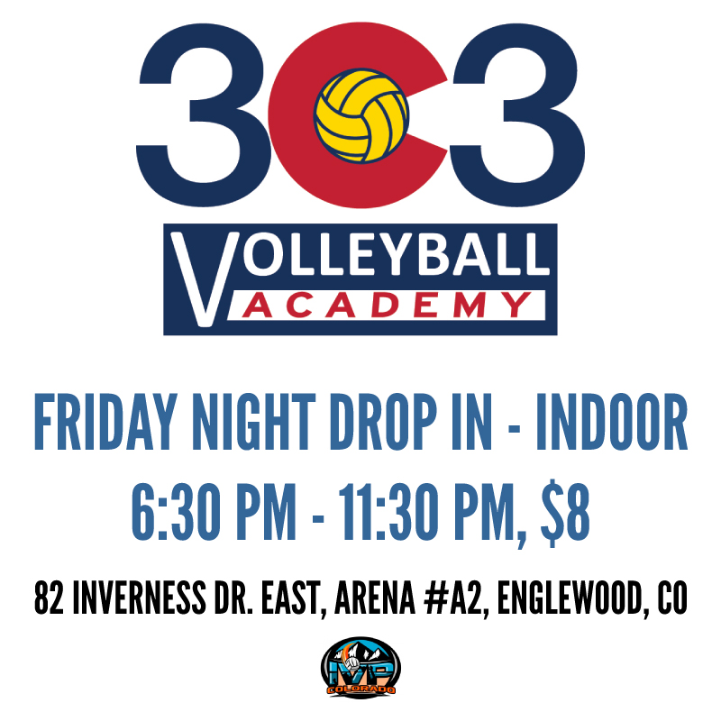 303 Volleyball Academy Friday Drop-In